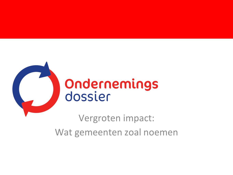 ondernemingsdossier Vergroten impact: Wat gemeenten zoal noemen