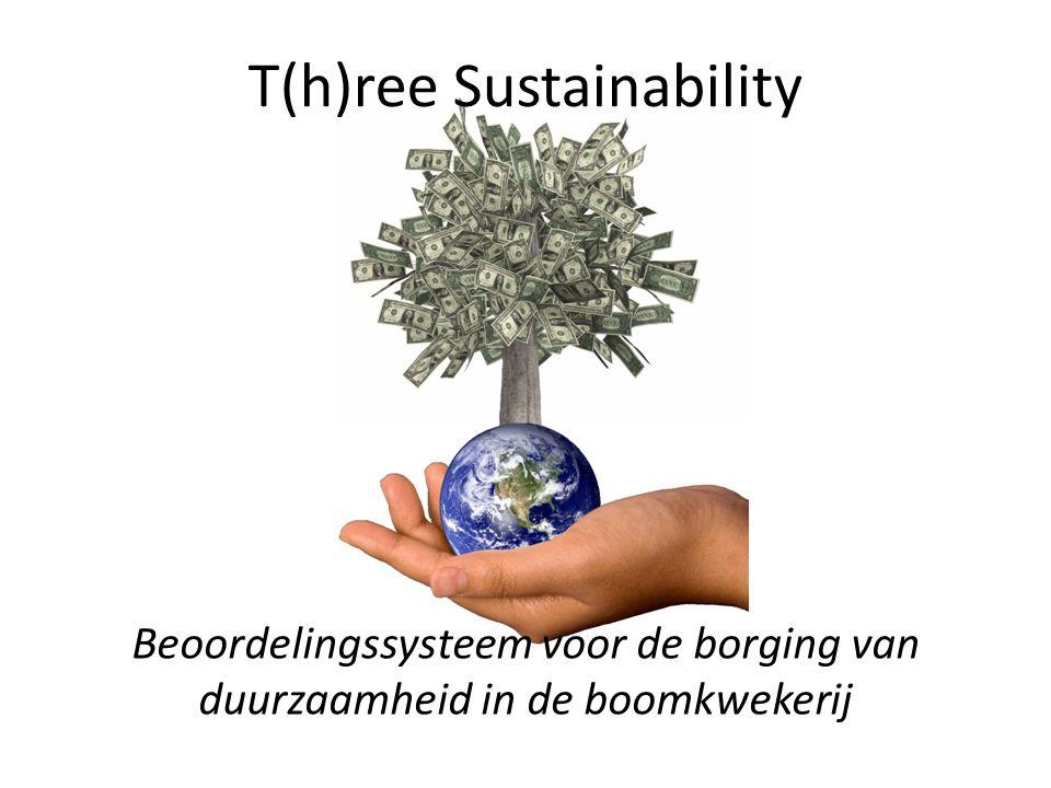 T(h)ree Sustainability Beoordelingssysteem voor de borging van duurzaamheid in de boomkwekerij
