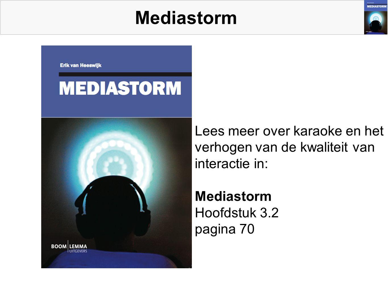 Mediastorm Lees meer over karaoke en het verhogen van de kwaliteit van interactie in: Mediastorm Hoofdstuk 3.2 pagina 70