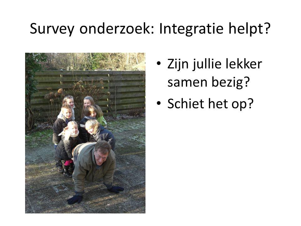 Survey onderzoek: Integratie helpt? Zijn jullie lekker samen bezig? Schiet het op?