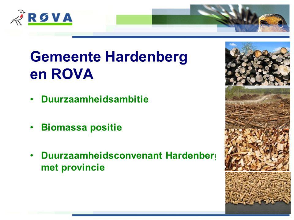 Gemeente Hardenberg en ROVA Duurzaamheidsambitie Biomassa positie Duurzaamheidsconvenant Hardenberg met provincie