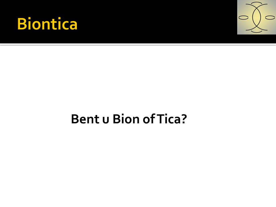 Bent u Bion of Tica?