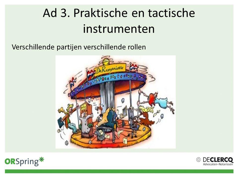 Ad 3. Praktische en tactische instrumenten Verschillende partijen verschillende rollen