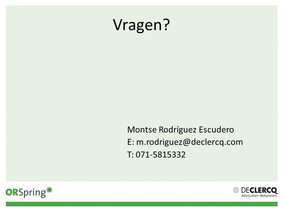 Vragen? Montse Rodríguez Escudero E: m.rodriguez@declercq.com T: 071-5815332