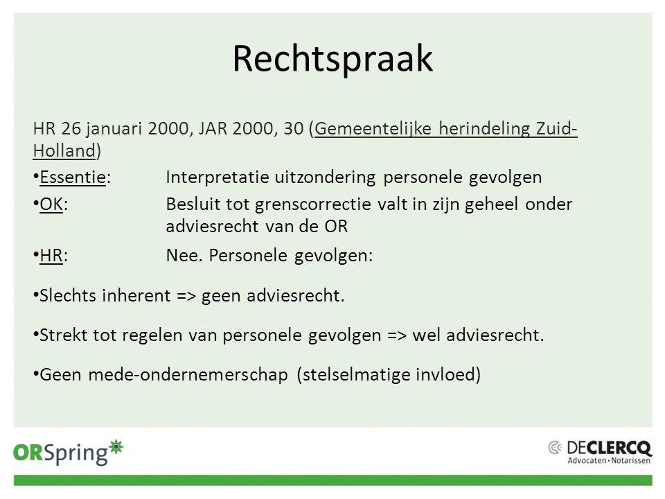 Rechtspraak HR 26 januari 2000, JAR 2000, 30 (Gemeentelijke herindeling Zuid- Holland) Essentie:Interpretatie uitzondering personele gevolgen OK:Beslu