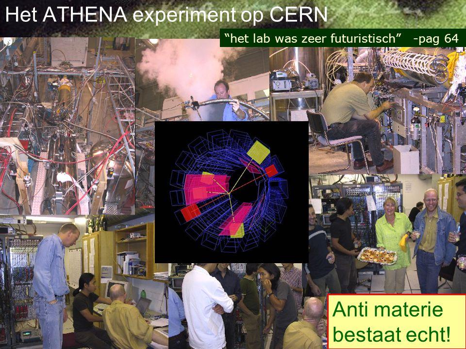 Van antideeltjes naar antimaterie:  antiwaterstof 1995: Eerste antiwaterstof geproduceerd op CERN 2002: Duizenden antiatomen geproduceerd op CERN en Fermilab