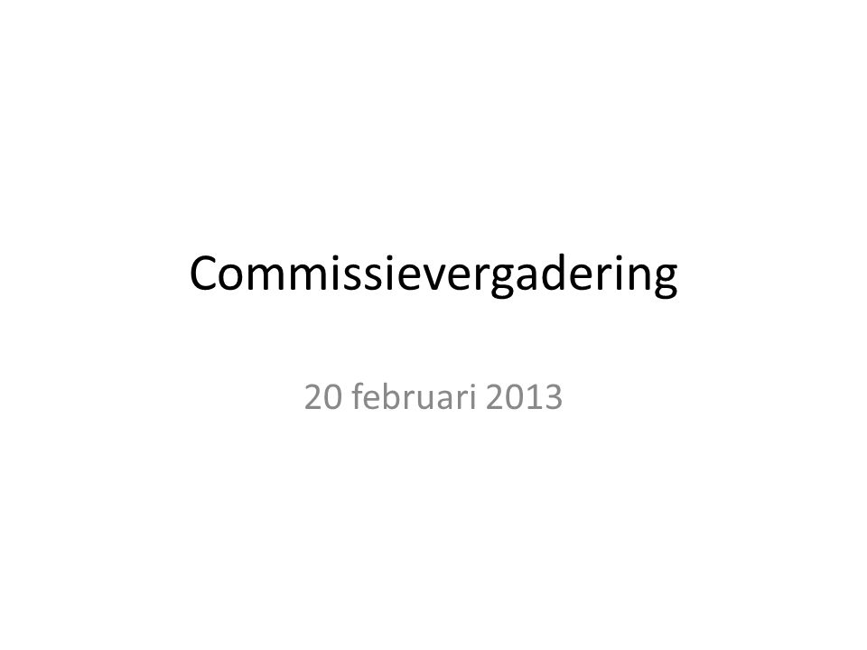 Commissievergadering 20 februari 2013