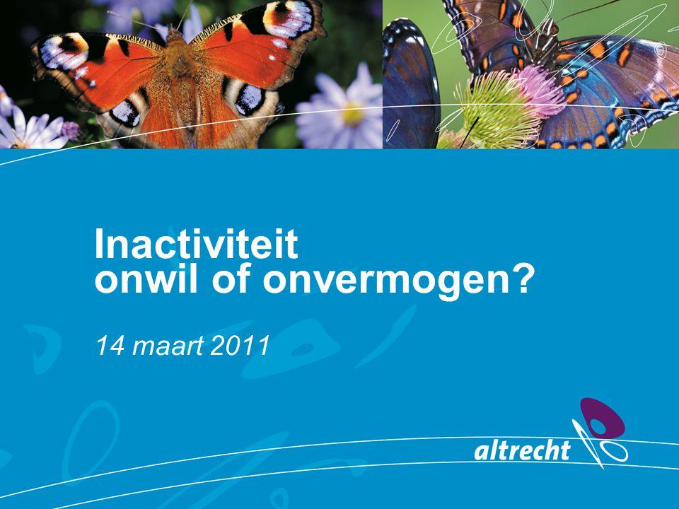 Inactiviteit onwil of onvermogen? 14 maart 2011