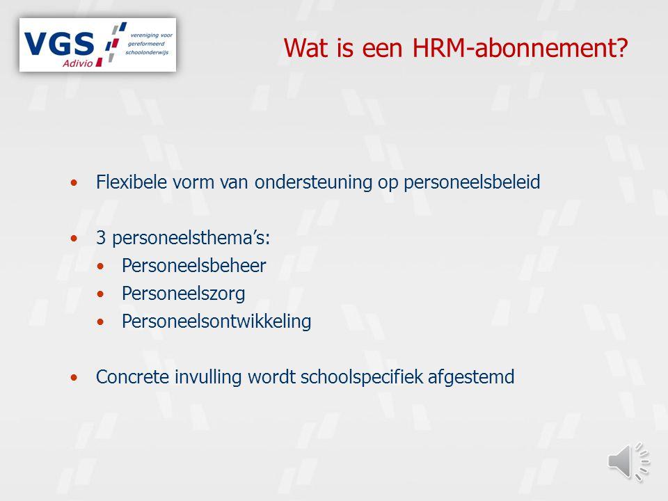 Flexibele vorm van ondersteuning op personeelsbeleid 3 personeelsthema's: Personeelsbeheer Personeelszorg Personeelsontwikkeling Concrete invulling wordt schoolspecifiek afgestemd Wat is een HRM-abonnement?