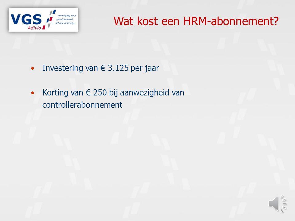 Investering van € 3.125 per jaar Korting van € 250 bij aanwezigheid van controllerabonnement Wat kost een HRM-abonnement?