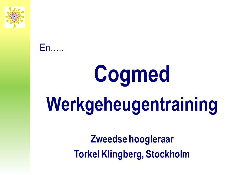En….. Cogmed Werkgeheugentraining Zweedse hoogleraar Torkel Klingberg, Stockholm