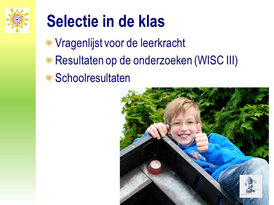 Selectie in de klas Vragenlijst voor de leerkracht Resultaten op de onderzoeken (WISC III) Schoolresultaten
