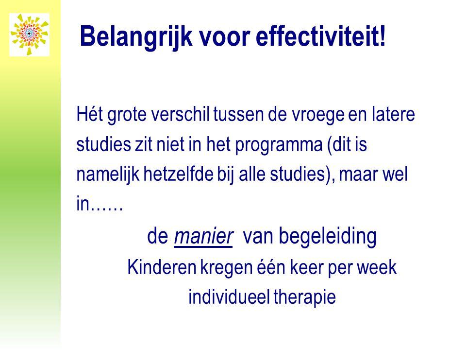 Belangrijk voor effectiviteit! Hét grote verschil tussen de vroege en latere studies zit niet in het programma (dit is namelijk hetzelfde bij alle stu