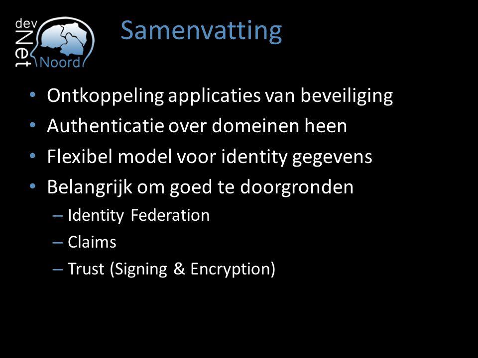 Samenvatting Ontkoppeling applicaties van beveiliging Authenticatie over domeinen heen Flexibel model voor identity gegevens Belangrijk om goed te doo