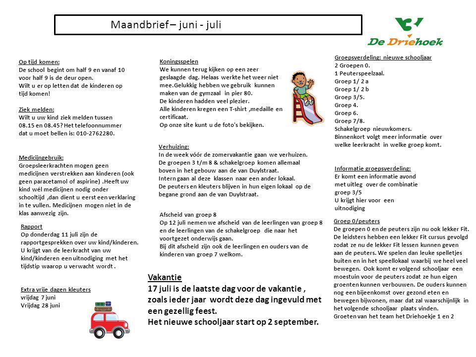 Schoolreis : Op maandag 17 juli gaan de kinderen op schoolreis.