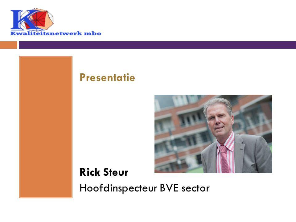Presentatie Rick Steur Hoofdinspecteur BVE sector