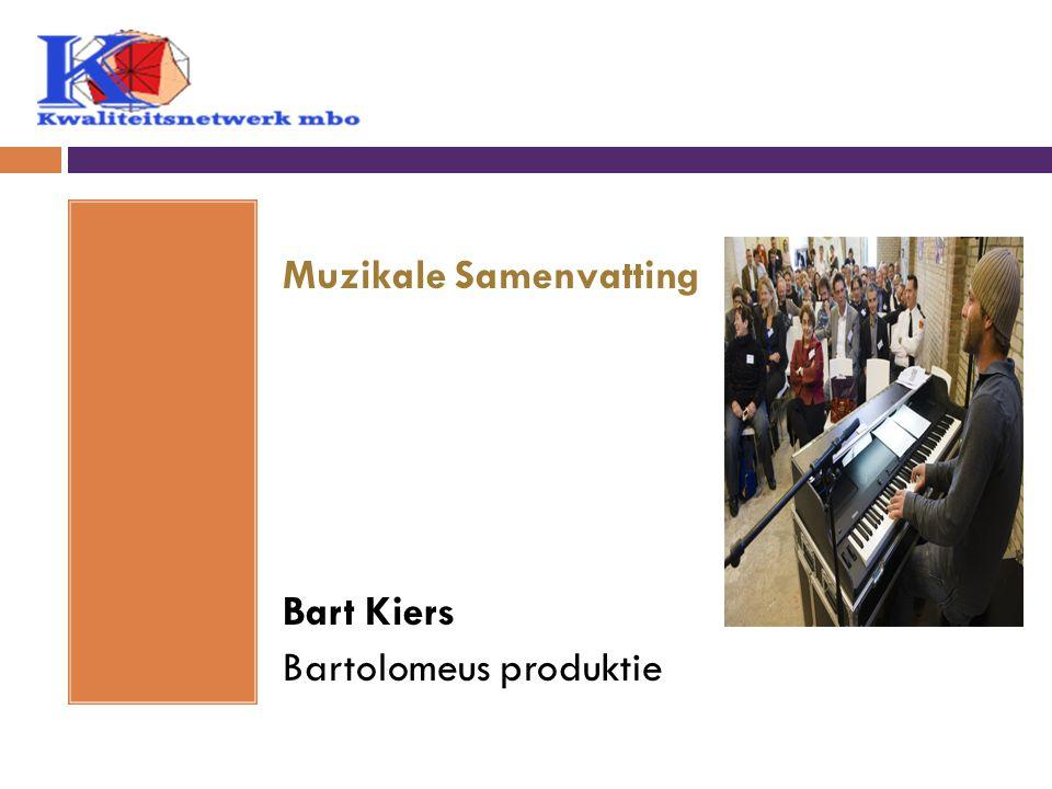 Muzikale Samenvatting Bart Kiers Bartolomeus produktie
