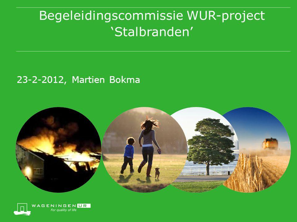 Begeleidingscommissie WUR-project 'Stalbranden' 23-2-2012, Martien Bokma