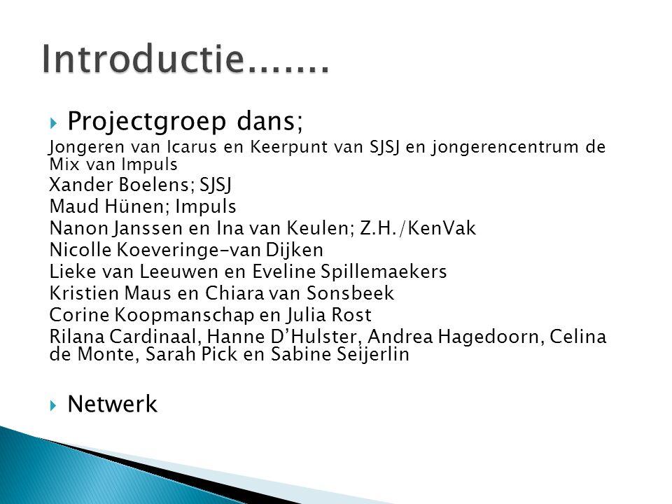  Projectgroep dans; Jongeren van Icarus en Keerpunt van SJSJ en jongerencentrum de Mix van Impuls Xander Boelens; SJSJ Maud Hünen; Impuls Nanon Janss