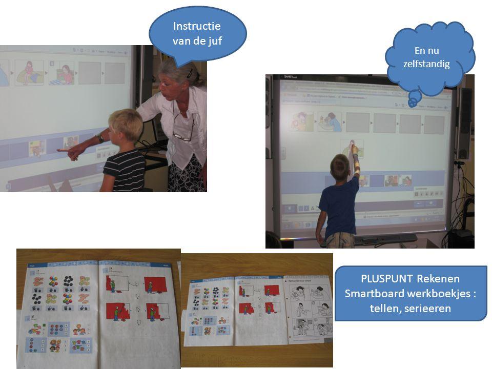 PLUSPUNT Rekenen Smartboard werkboekjes : tellen, serieeren Instructie van de juf En nu zelfstandig