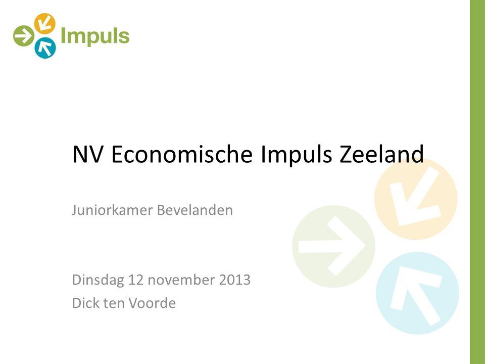 NV Economische Impuls Zeeland Juniorkamer Bevelanden Dinsdag 12 november 2013 Dick ten Voorde