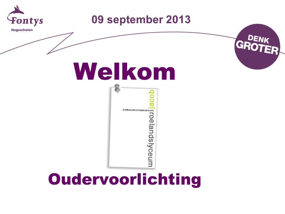 09 september 2013 Welkom Oudervoorlichting