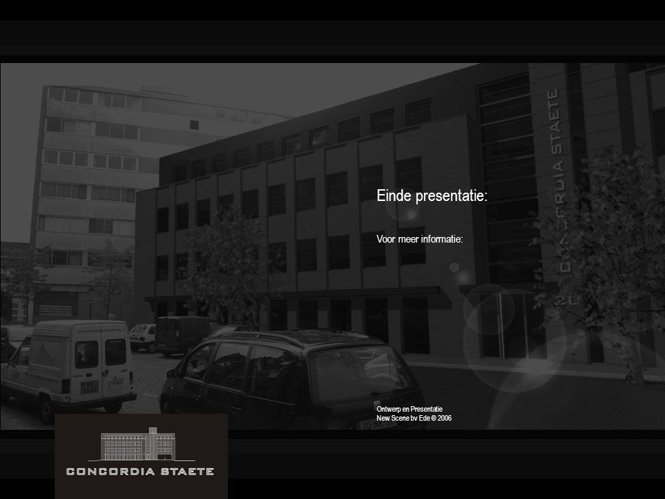 Einde presentatie: Voor meer informatie: Ontwerp en Presentatie New Scene bv Ede © 2006