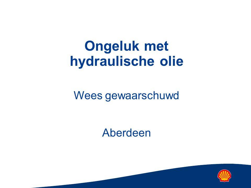 Ongeluk met hydraulische olie Wees gewaarschuwd Aberdeen