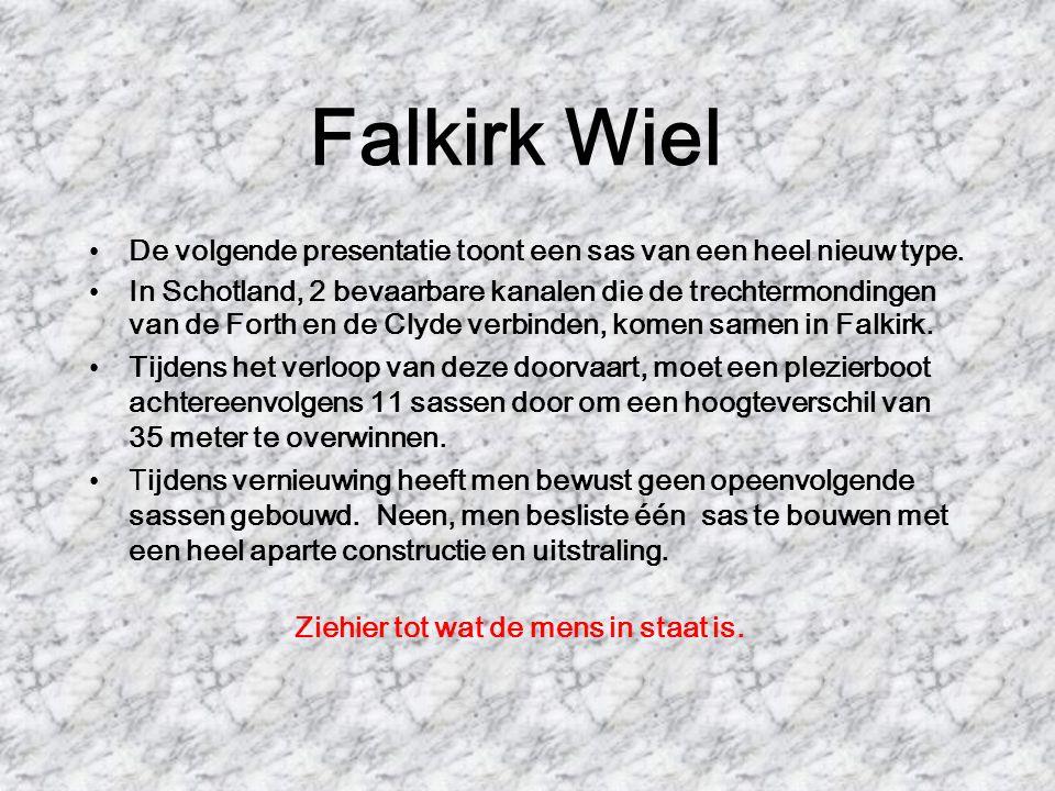 Falkirk Wiel De volgende presentatie toont een sas van een heel nieuw type.
