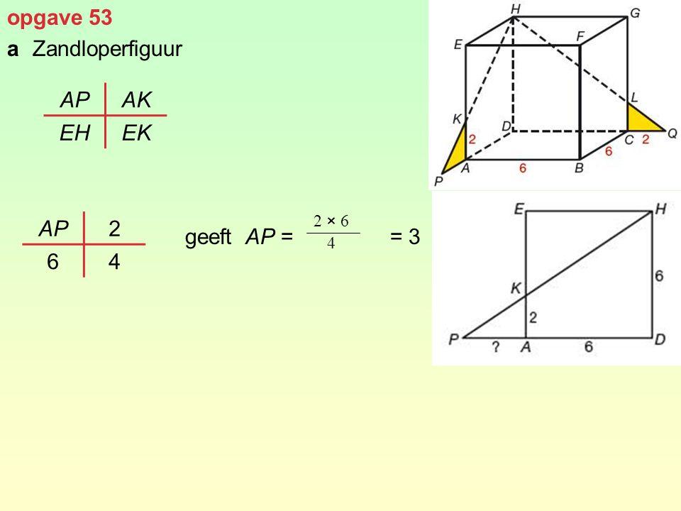 opgave 53 aZandloperfiguur geeft AP = = 3 APAK EHEK AP2 64 2 × 6 4