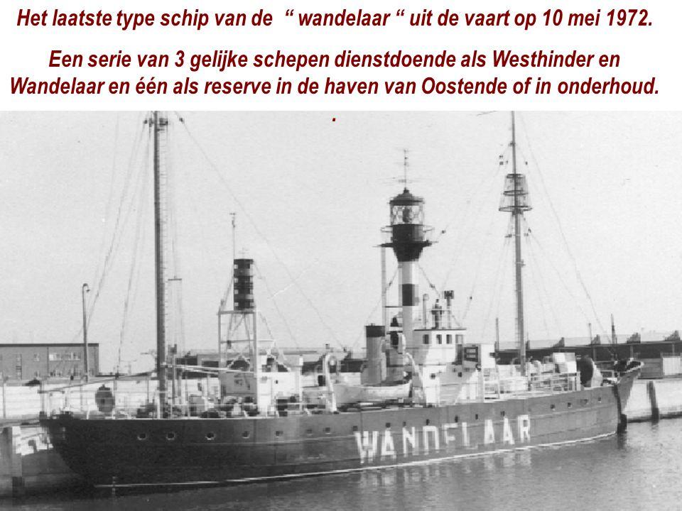 """Het laatste type schip van de """" wandelaar """" uit de vaart op 10 mei 1972. Een serie van 3 gelijke schepen dienstdoende als Westhinder en Wandelaar en é"""