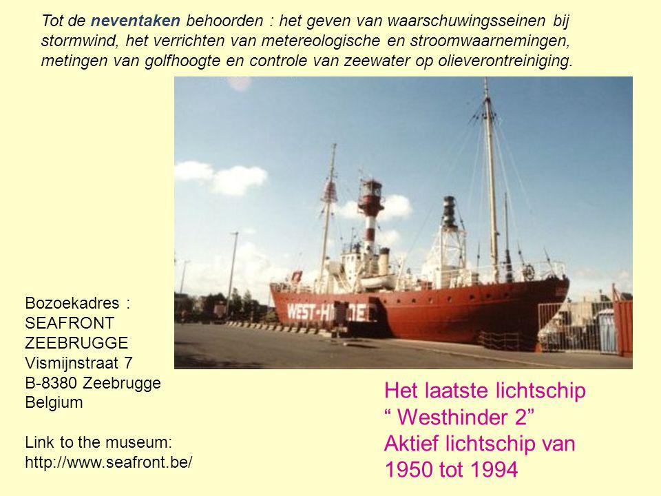 """Bozoekadres : SEAFRONT ZEEBRUGGE Vismijnstraat 7 B-8380 Zeebrugge Belgium Link to the museum: http://www.seafront.be/ Het laatste lichtschip """" Westhin"""