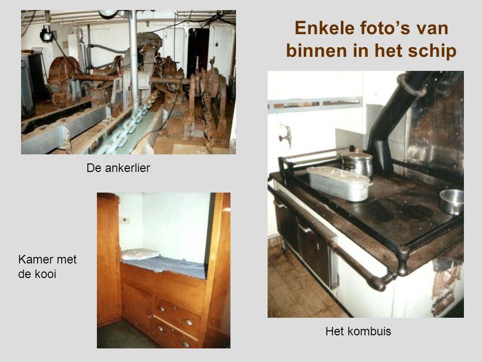 Enkele foto's van binnen in het schip Het kombuis De ankerlier Kamer met de kooi