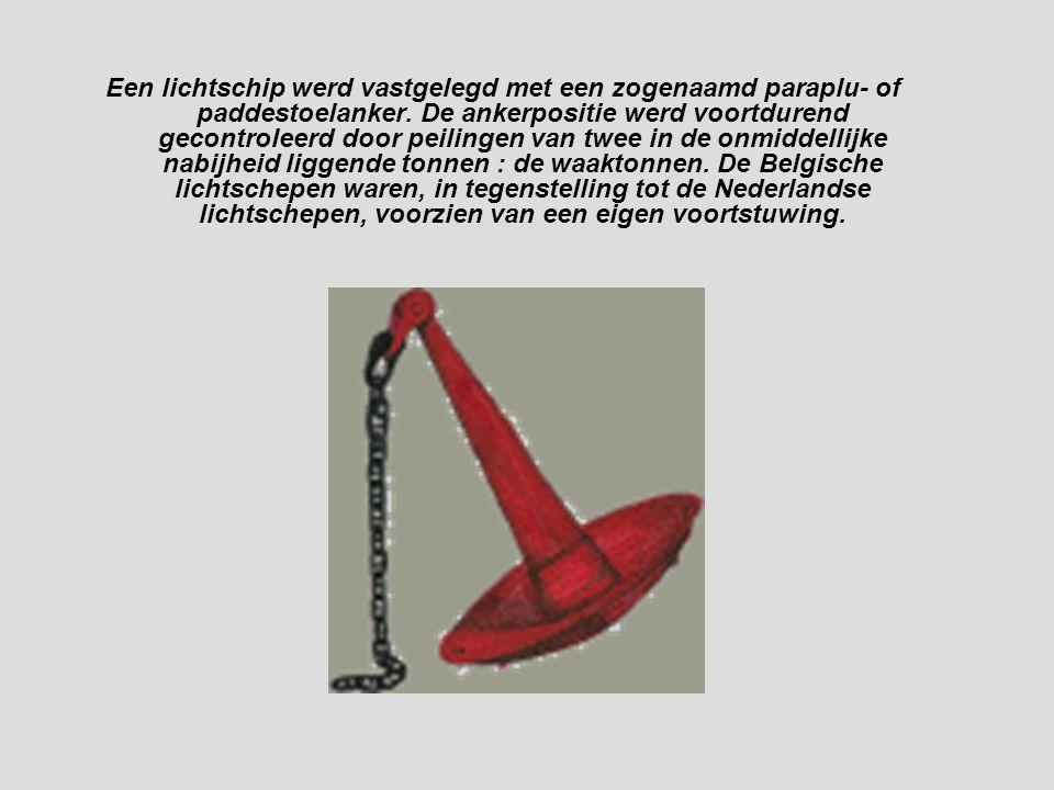 Een lichtschip werd vastgelegd met een zogenaamd paraplu- of paddestoelanker. De ankerpositie werd voortdurend gecontroleerd door peilingen van twee i