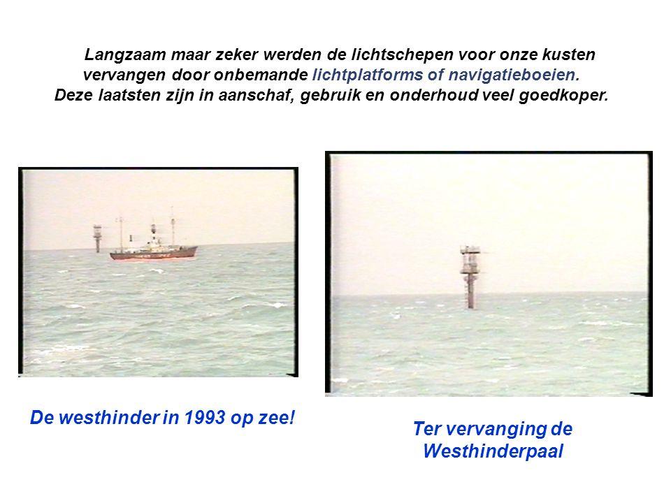 Langzaam maar zeker werden de lichtschepen voor onze kusten vervangen door onbemande lichtplatforms of navigatieboeien. Deze laatsten zijn in aanschaf