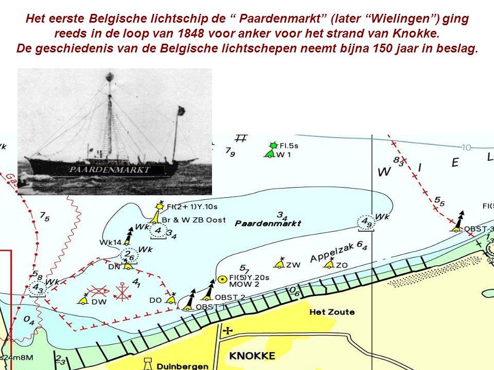 """Het eerste Belgische lichtschip de """" Paardenmarkt"""" (later """"Wielingen"""") ging reeds in de loop van 1848 voor anker voor het strand van Knokke. De geschi"""