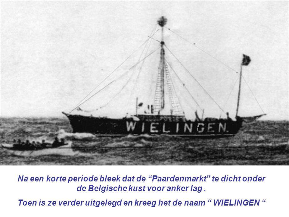 """Na een korte periode bleek dat de """"Paardenmarkt"""" te dicht onder de Belgische kust voor anker lag. Toen is ze verder uitgelegd en kreeg het de naam """" W"""
