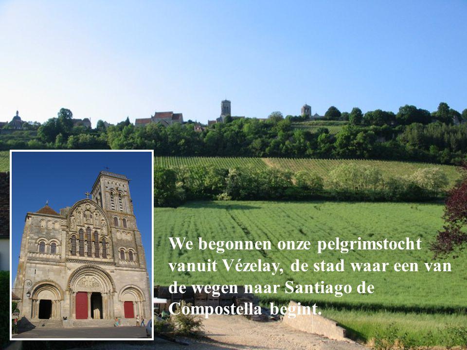 We begonnen onze pelgrimstocht vanuit Vézelay, de stad waar een van de wegen naar Santiago de Compostella begint.