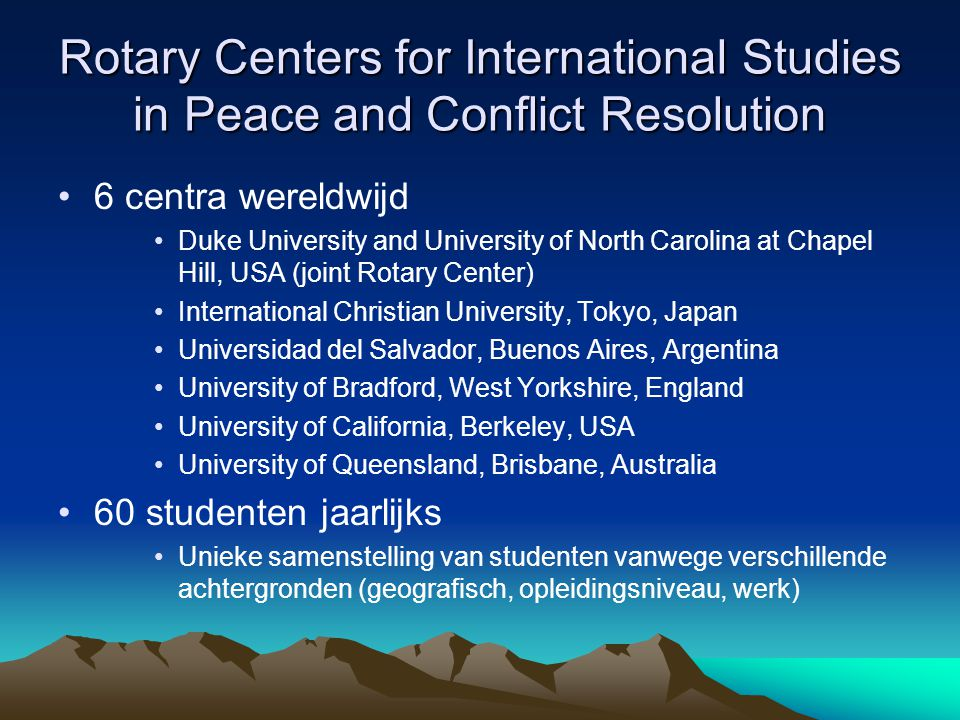 Rotary Centers for International Studies in Peace and Conflict Resolution 6 centra wereldwijd Duke University and University of North Carolina at Chap