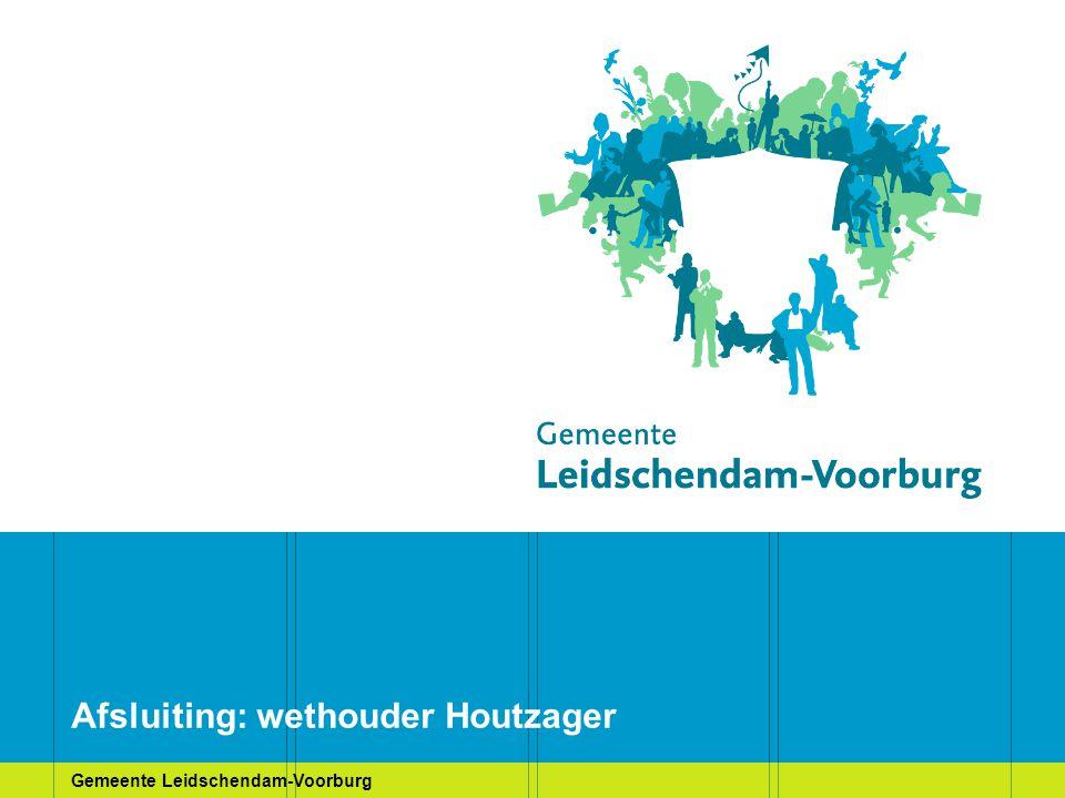 Gemeente Leidschendam-Voorburg Afsluiting: wethouder Houtzager