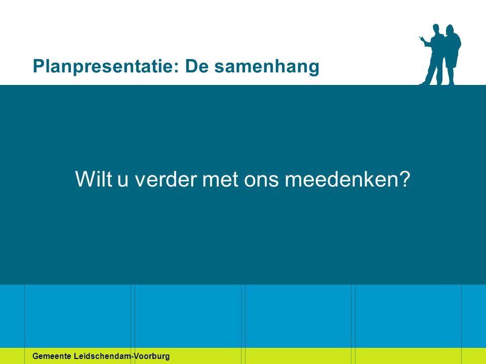 Gemeente Leidschendam-Voorburg Planpresentatie: De samenhang Wilt u verder met ons meedenken?