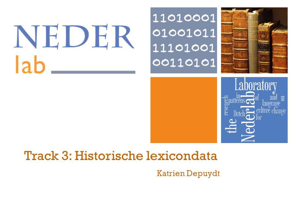 Katrien Depuydt Track 3: Historische lexicondata