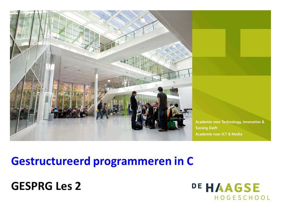 GESPRG Les 2 Gestructureerd programmeren in C
