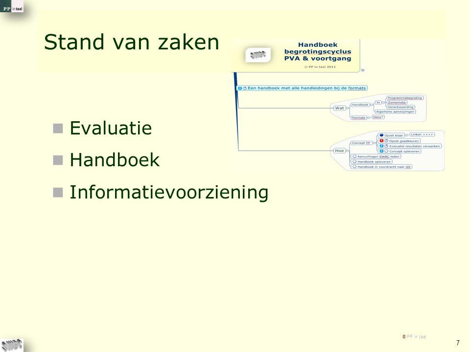 Stand van zaken Evaluatie Handboek Informatievoorziening © PP in taal 7