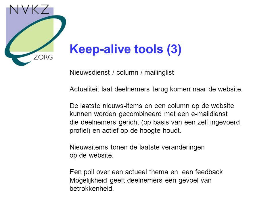 Keep-alive tools (3) Nieuwsdienst / column / mailinglist Actualiteit laat deelnemers terug komen naar de website.