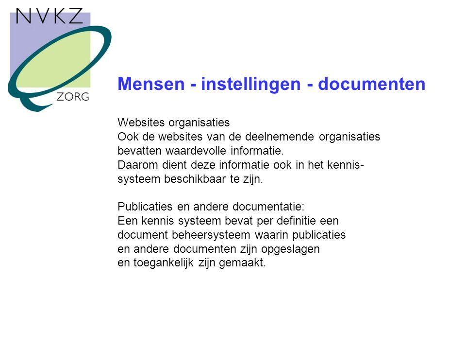 Mensen - instellingen - documenten Websites organisaties Ook de websites van de deelnemende organisaties bevatten waardevolle informatie.