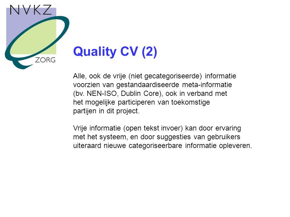 Quality CV (2) Alle, ook de vrije (niet gecategoriseerde) informatie voorzien van gestandaardiseerde meta-informatie (bv.