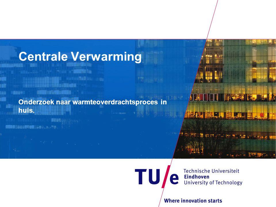 Centrale Verwarming Onderzoek naar warmteoverdrachtsproces in huis.