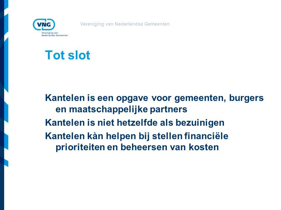 Vereniging van Nederlandse Gemeenten Tot slot Kantelen is een opgave voor gemeenten, burgers en maatschappelijke partners Kantelen is niet hetzelfde a