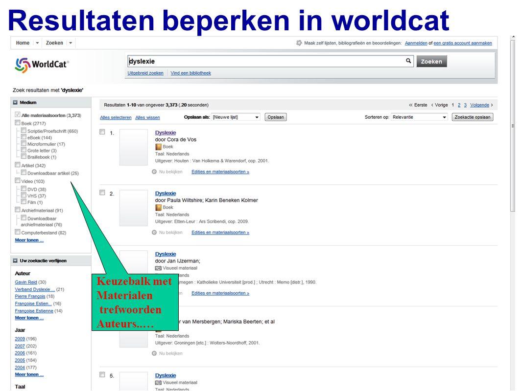 26 Keuzebalk met Materialen trefwoorden Auteurs..… Resultaten beperken in worldcat
